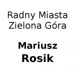 Radny Miasta Zielona Góra - Mariusz Rosik